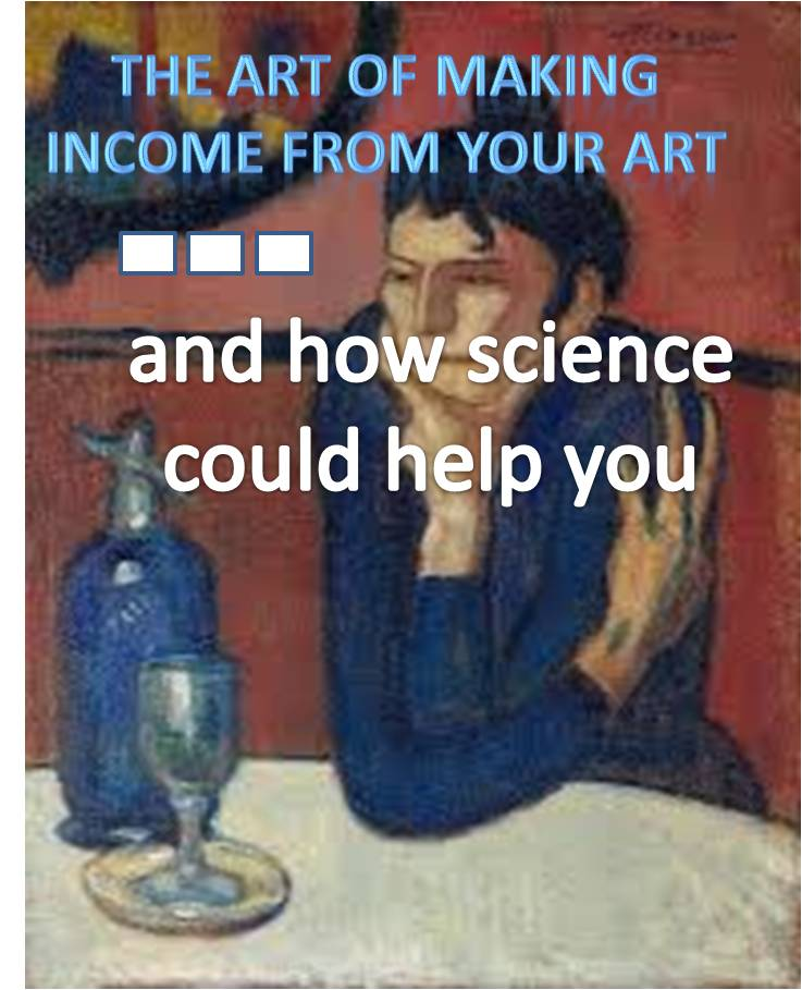 The Art of Making Income from your Art…and how science could help you
