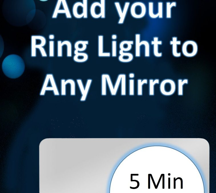 Add a Ring Light to Any Mirror
